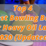 Top 4 Best Bowling Ball for Heavy Oil Lane 2020 (Updated) - Reviews