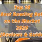 Top 10 Best Bowling Ball on the Market in 2020 - [Reviews & Guide]