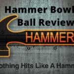 Hammer Bowling Ball Reviews & Features of NEV 2019 [Updated]