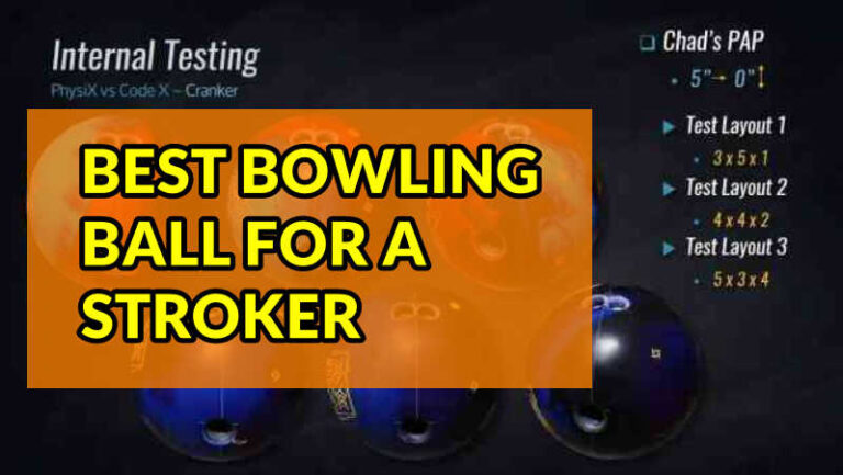 Top 8 Best Bowling Ball For A Stroker Reviews in 2021
