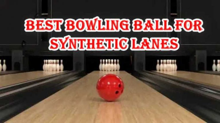 12 Best Bowling Ball for Synthetic Lanes | 2021 Reviews – Buying Guide